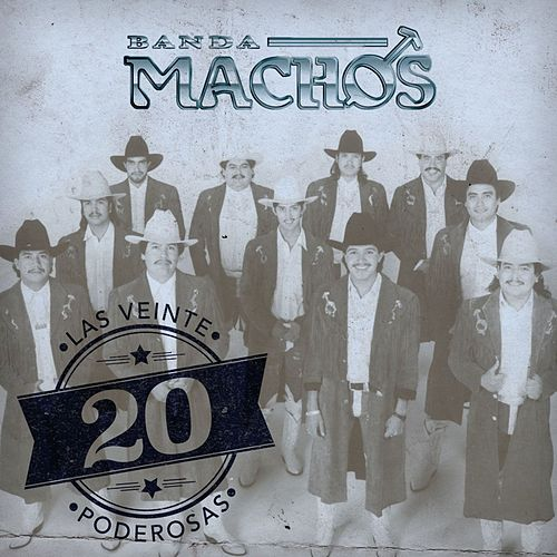 Play & Download Las 20 Poderosas (USA) by Banda Machos | Napster