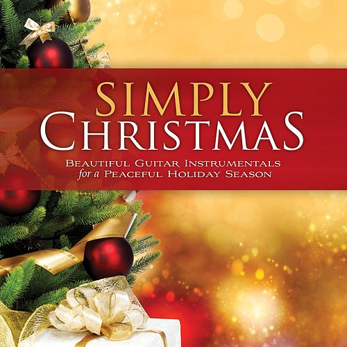 Simply Christmas: Beautiful Guitar Instrumentals For A Peaceful Holiday Season by Instrumental Inspirations