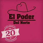 Play & Download Las 20 Poderosas (USA) by El Poder Del Norte | Napster