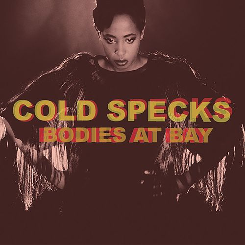 Play & Download Bodies At Bay by Cold Specks | Napster