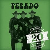Play & Download Las 20 Poderosas (USA) by Pesado | Napster