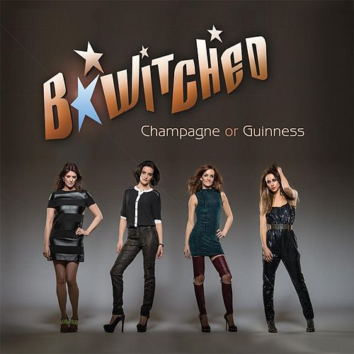 Play & Download Champagne or Guinness by B*Witched | Napster