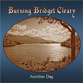 Another Day by Burning Bridget Cleary
