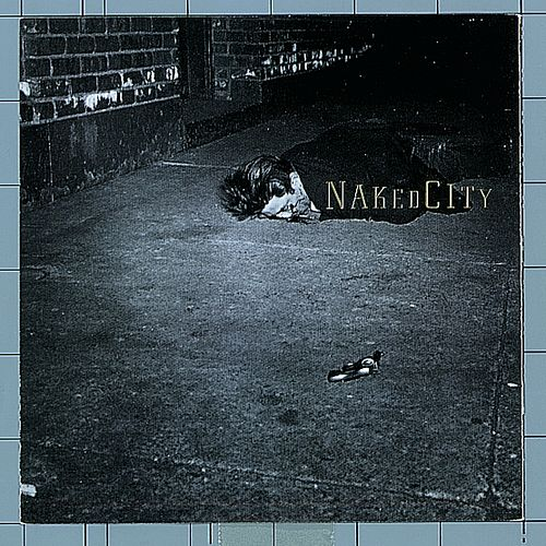 Play & Download Naked City by John Zorn | Napster