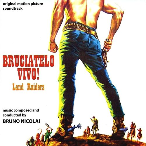 Bruciatelo vivo! (Land Raiders) (Original Motion Picture Soundtrack) by Bruno Nicolai