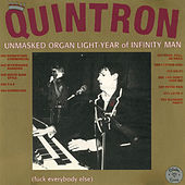Play & Download The Unmasked Organ Light-Year of Infinity Man (Fuck Everybody Else) by Quintron | Napster
