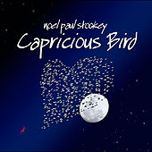 Play & Download Capricious Bird by Noel Paul Stookey | Napster