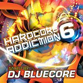 Play & Download Hardcore Addiction 6 - EP by Various Artists | Napster