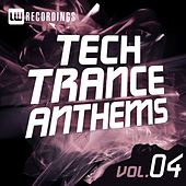 Tech Trance Anthems Vol. 4 - EP by Various Artists