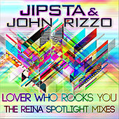 Play & Download Lover Who Rocks You, Pt. 2 (The Reina Spotlight Mixes) [feat. Reina] by Jipsta | Napster