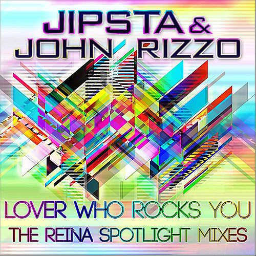 Lover Who Rocks You, Pt. 2 (The Reina Spotlight Mixes) [feat. Reina] by Jipsta