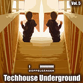 Doppelgänger Pres. Techhouse Underground, Vol. 5 by Various Artists