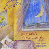 Play & Download The Martha's Vineyard Lullaby Album by Fred Mollin | Napster