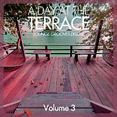 Play & Download A Day At the Terrace - Lounge Grooves Deluxe, Vol. 3 by Various Artists | Napster