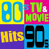 80's, 90's, 2000's TV & Movie Hits (The Greatest Themes of All Time) by Various Artists