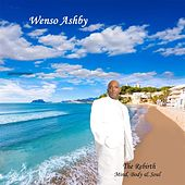 The Rebirth: Mind, Body & Soul! by Wenso Ashby