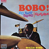Bobo! Do That Thing by Willie Bobo