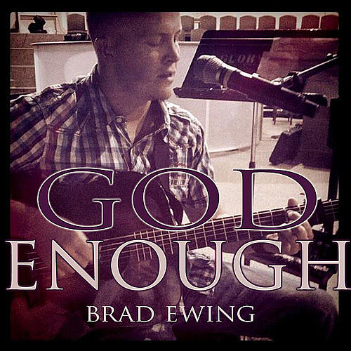 Play & Download God Enough by Brad Ewing | Napster