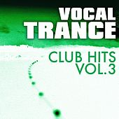 Play & Download Vocal Trance Club Hits Vol. 3 by Various Artists | Napster