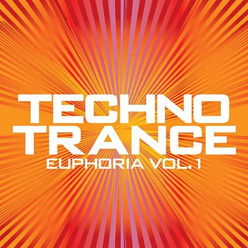 Play & Download Techno Trance Euphoria Vol. 1 by Various Artists | Napster