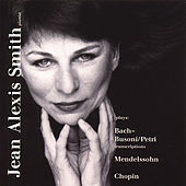Play & Download Bach - Mendelssohn - Chopin by Jean Alexis Smith | Napster