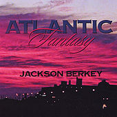 Play & Download Atlantic Fantasy by Jackson Berkey | Napster