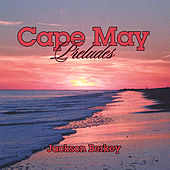 Play & Download Cape May Preludes by Jackson Berkey | Napster