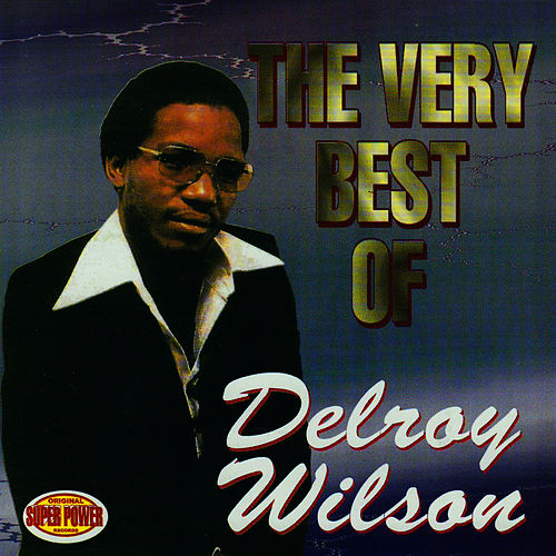 The Very Best Of Delroy Wilson by Delroy Wilson