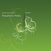 Play & Download Polyphonic Petals Compilation by Various Artists | Napster