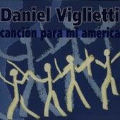 Canción Para Mi América by Daniel Viglietti