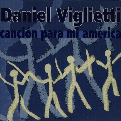 Play & Download Canción Para Mi América by Daniel Viglietti | Napster