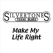 Make My Life Right by The Silvertones