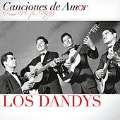Play & Download Canciones De Amor by Los Dandys | Napster