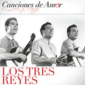 Play & Download Canciones De Amor by Los Tres Reyes | Napster