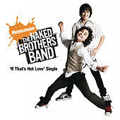 If That's Not Love by The Naked Brothers Band
