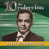 Play & Download 10 De Coleccion by Tito Rodriguez | Napster