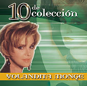 Play & Download 10 De Colección by Yolandita Monge | Napster