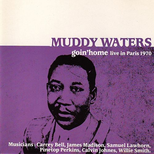 Play & Download Goin'home-live In Paris 1970 by Muddy Waters | Napster