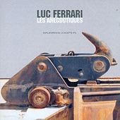 Play & Download Les Anecdotiques by Luc Ferrari | Napster
