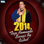 Play & Download 2014's Top Romantic Songs by Rahat by Rahat Fateh Ali Khan | Napster