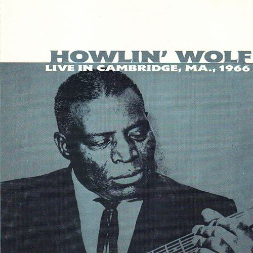 Live In Cambridge, Ma.,1966 von Howlin' Wolf