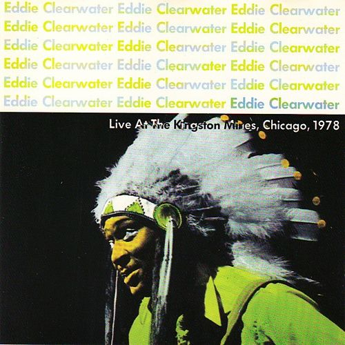 Play & Download Live At The Kingston Mines, 1978 by Eddy Clearwater | Napster