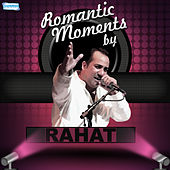 Play & Download Romantic Moments by Rahat by Rahat Fateh Ali Khan | Napster
