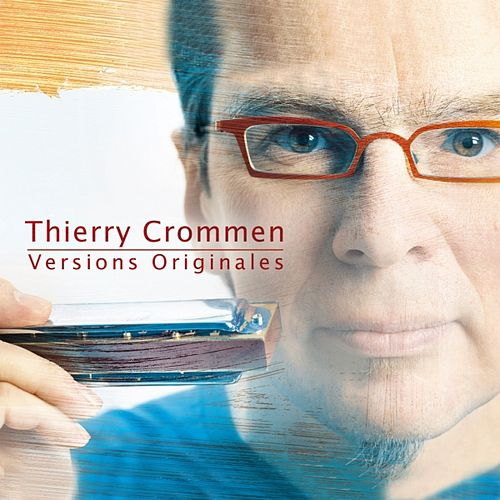 Play & Download Versions Originales by Thierry Crommen | Napster