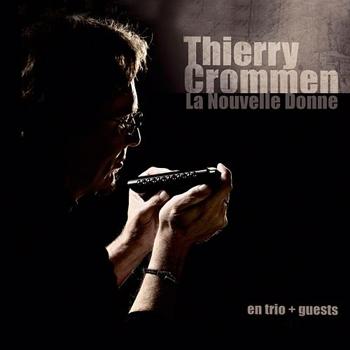 Play & Download La Nouvelle Donne by Thierry Crommen | Napster