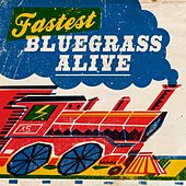 Fastest Bluegrass Alive by Various Artists
