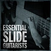 The Most Essential Slide Guitarists by Various Artists
