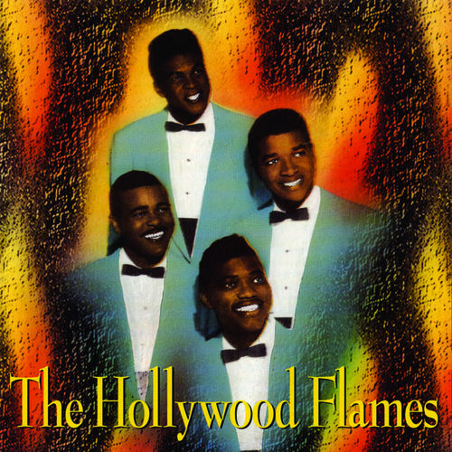 Play & Download The Hollywood Flames by The Hollywood Flames | Napster
