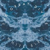 Play & Download White Bird by The Great Divide | Napster