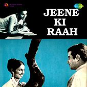 Jeene Ki Raah (Original Motion Picture Soundtrack) by Various Artists